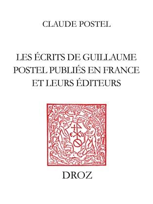 Les Ecrits de Guillaume Postel publiés en France et leurs éditeurs