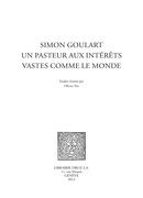 Simon Goulart, un pasteur aux intérêts vastes comme le monde