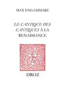 """""""Qu'il me baise des baisiers de sa bouche"""" : Le Cantique des cantiques à la Renaissance"""