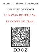 Le roman de Perceval ou le conte du Graal