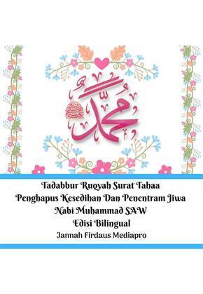 Tadabbur Ruqyah Surat Tahaa Penghapus Kesedihan Dan Penentram Jiwa Nabi Muhammad SAW Edisi Bilingual