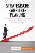 Strategische Karriereplanung