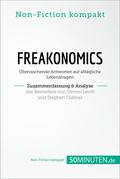 Freakonomics. Zusammenfassung & Analyse des Bestsellers von Steven Levitt und Stephen Dubner