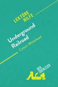 Underground Railroad von Colson Whitehead (Lektürehilfe)