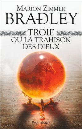 Troie ou la trahison des dieux