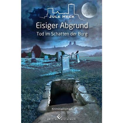 Tod im Schatten der Burg - Eisiger Abgrund