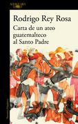 Carta de un ateo guatemalteco al Santo Padre