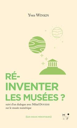Réinventer les musées ?