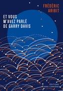 Et vous m'avez parlé de Garry Davis