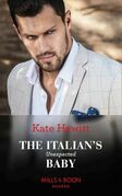 The Italian's Unexpected Baby (Mills & Boon Modern) (Secret Heirs of Billionaires, Book 32)