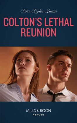 Colton's Lethal Reunion (Mills & Boon Heroes) (The Coltons of Mustang Valley, Book 2)