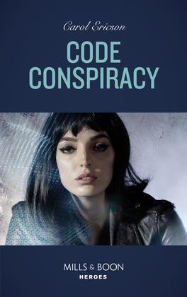 Code Conspiracy (Mills & Boon Heroes) (Red, White and Built: Delta Force Deliverance, Book 3)