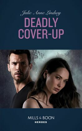 Deadly Cover-Up (Mills & Boon Heroes) (Fortress Defense, Book 1)