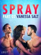 Spray, Part 2 - Erotic Short Story