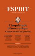 Esprit janvier-février 2019 Inquiétudes démocratiques. Claude Lefort