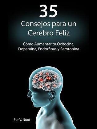 35 Consejos para un Cerebro Feliz