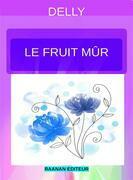 Le fruit mûr