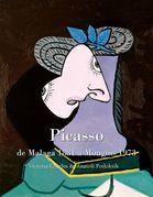 Picasso , de Malaga 1881 a Mougins 1973