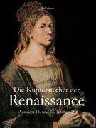 Die Kupferstecher der Renaissance