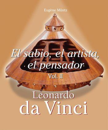 Leonardo Da Vinci - El sabio, el artista, el pensador vol 2