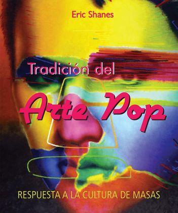 Tradición del Arte Pop - Respuesta a la Cultura de Masas