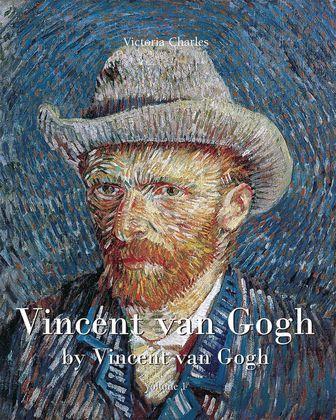 Vincent van Gogh by Vincent van Gogh - Volume 1