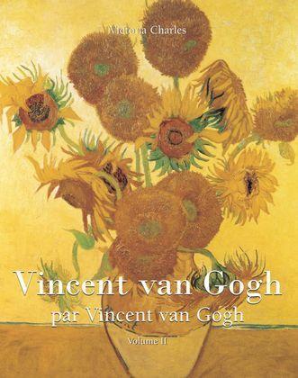 Vincent van Gogh par Vincent van Gogh - Vol 2