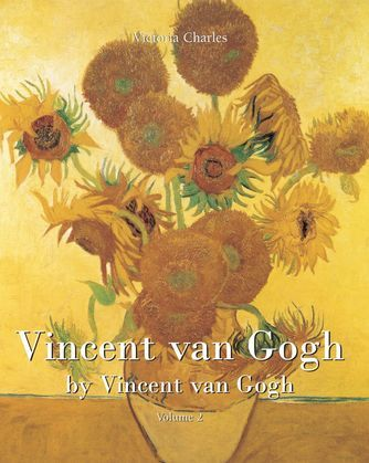 Vincent van Gogh by Vincent van Gogh - Volume 2