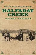 Strange Doings on Halfaday Creek