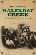 Murder on Halfaday Creek