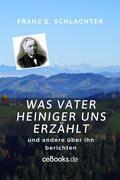 Was Vater Heiniger uns erzählt