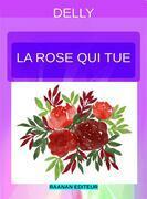 La rose qui tue