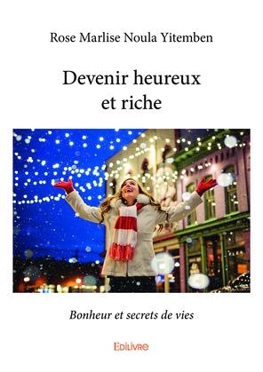 Devenir heureux et riche