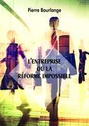 L'Entreprise ou la réforme impossible