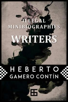 Illegal Minibiographies. Writers