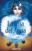 La Hija Del Agua