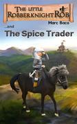 The Little Robber Knight And The Spice Trader