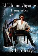El Último Gigante: Transgresión.