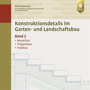 Konstruktionsdetails im Garten- und Landschaftsbau Band 2