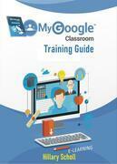 My Google Classroom Training Guide