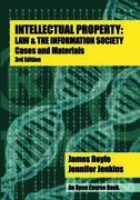 Intellectual Property: Law & the Information Society—Cases and Materials