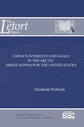 China's interests and goals in the Arctic : implications for the United States