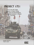 Project 1721 : a U.S. Army War College assessment on Russian strategy in Eastern Europe and recommendations on how to leverage landpower to maintain the peace