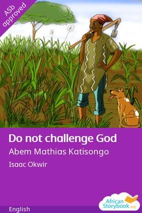 Do not challenge God