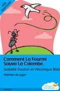 Comment La Fourmi Sauva La Colombe.