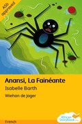 Anansi, La Fainéante