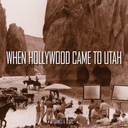 When Hollywood Came to Utah