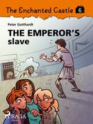 The Enchanted Castle 6 - The Emperor s Slave