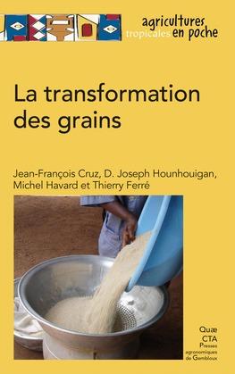 La transformation des grains