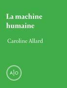 La machine humaine